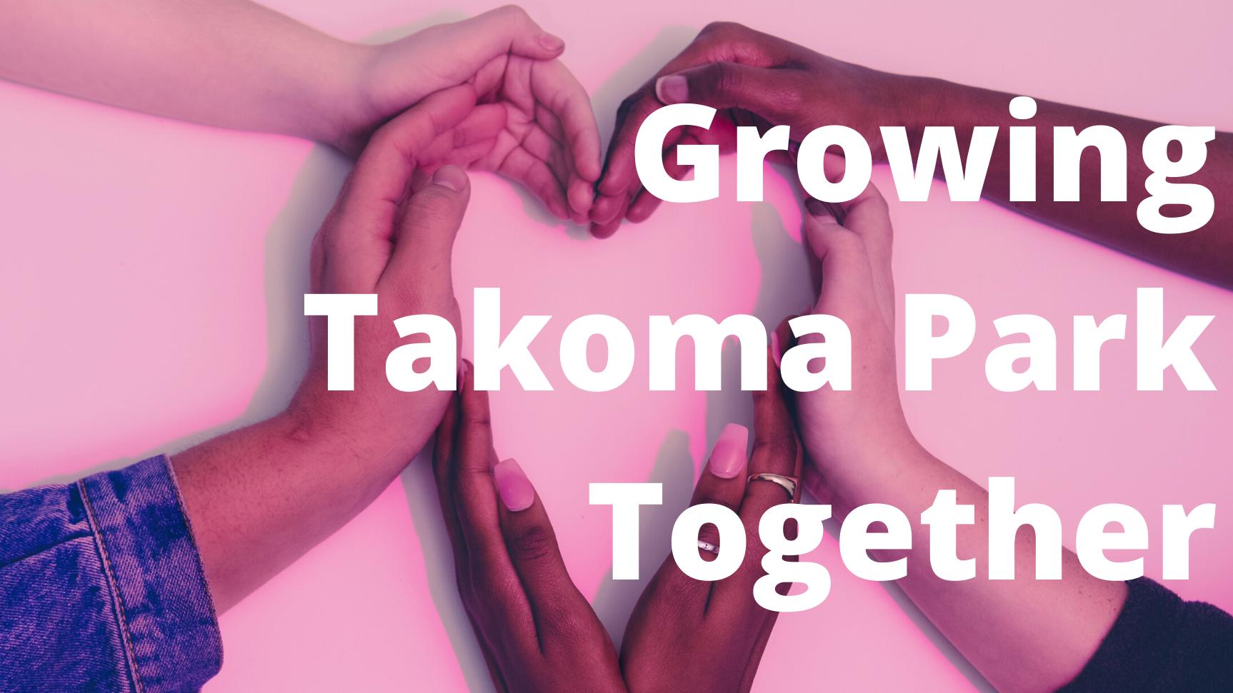 Growing Takoma Park Together!