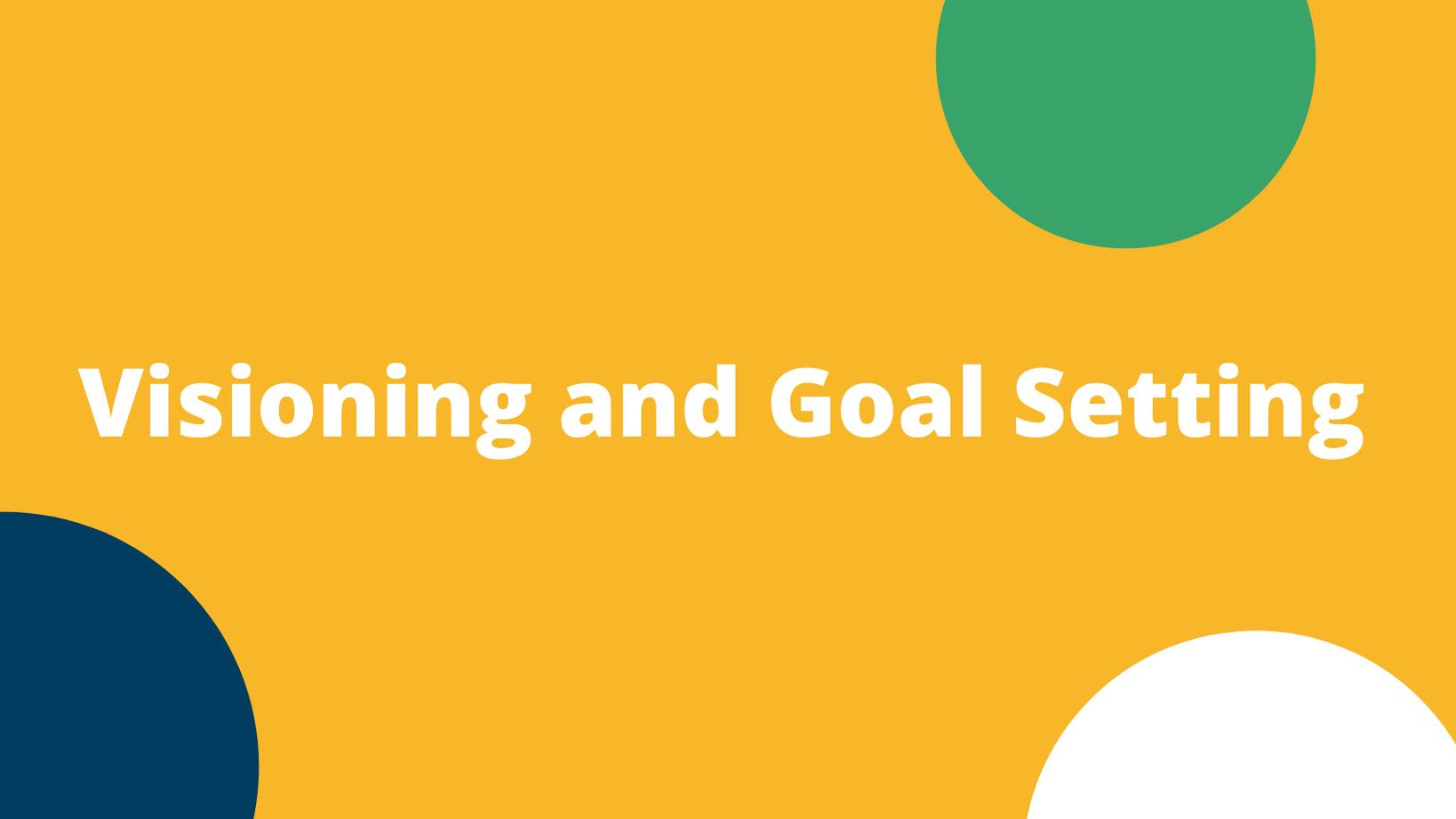 Virtual Visioning and Goal Setting (11/21/2020)