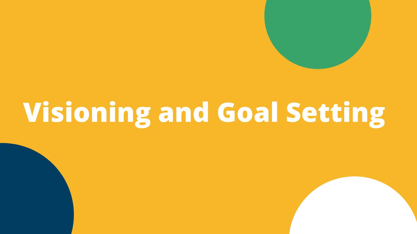 Virtual Visioning and Goal Setting (11/24/2020)