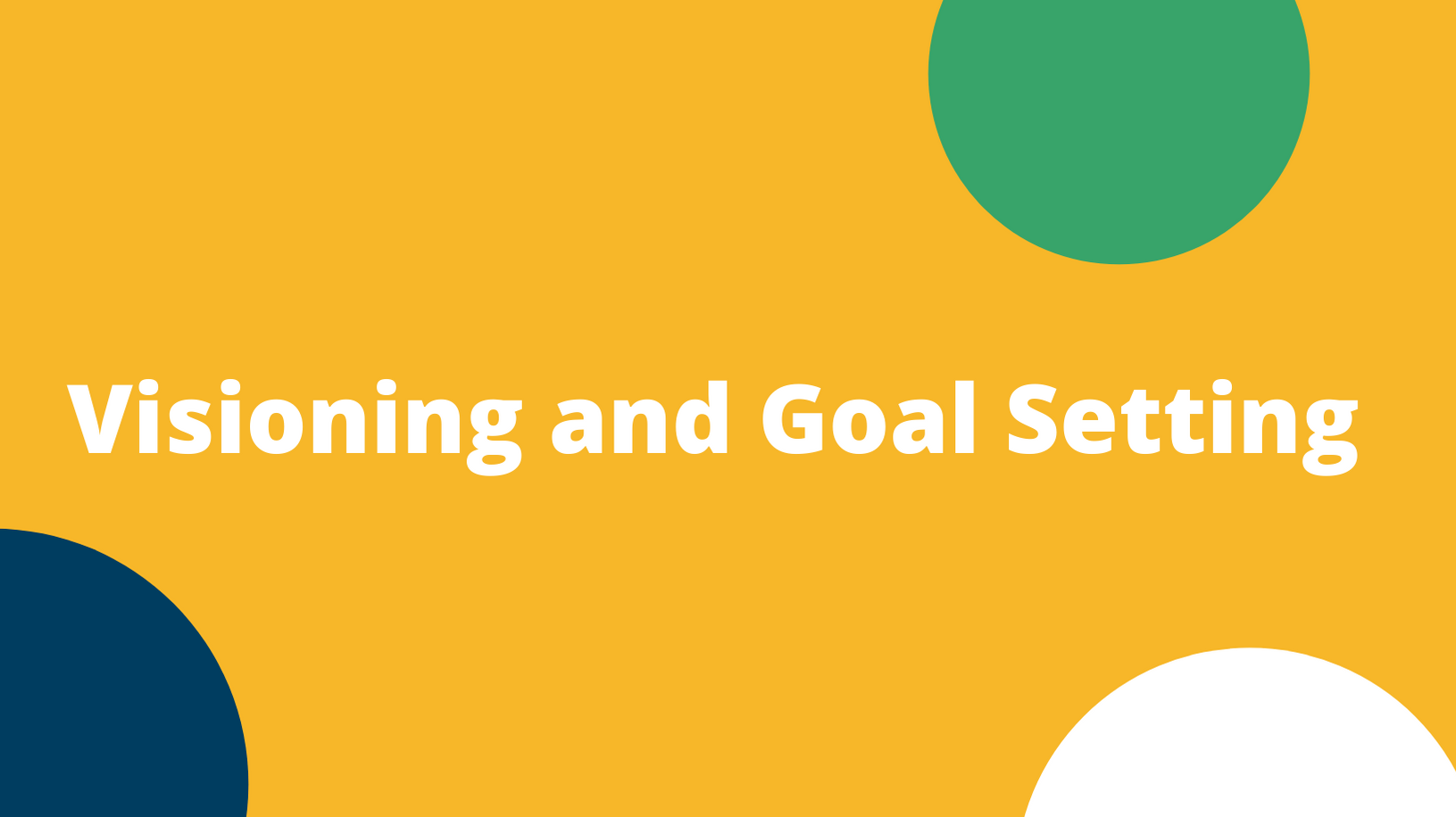 Virtual Visioning & Goal Setting (12/4/2020)
