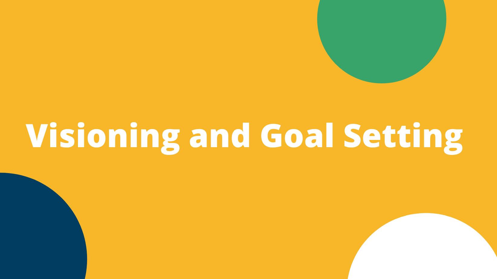 Virtual Visioning and Goal Setting (12/5/2020)