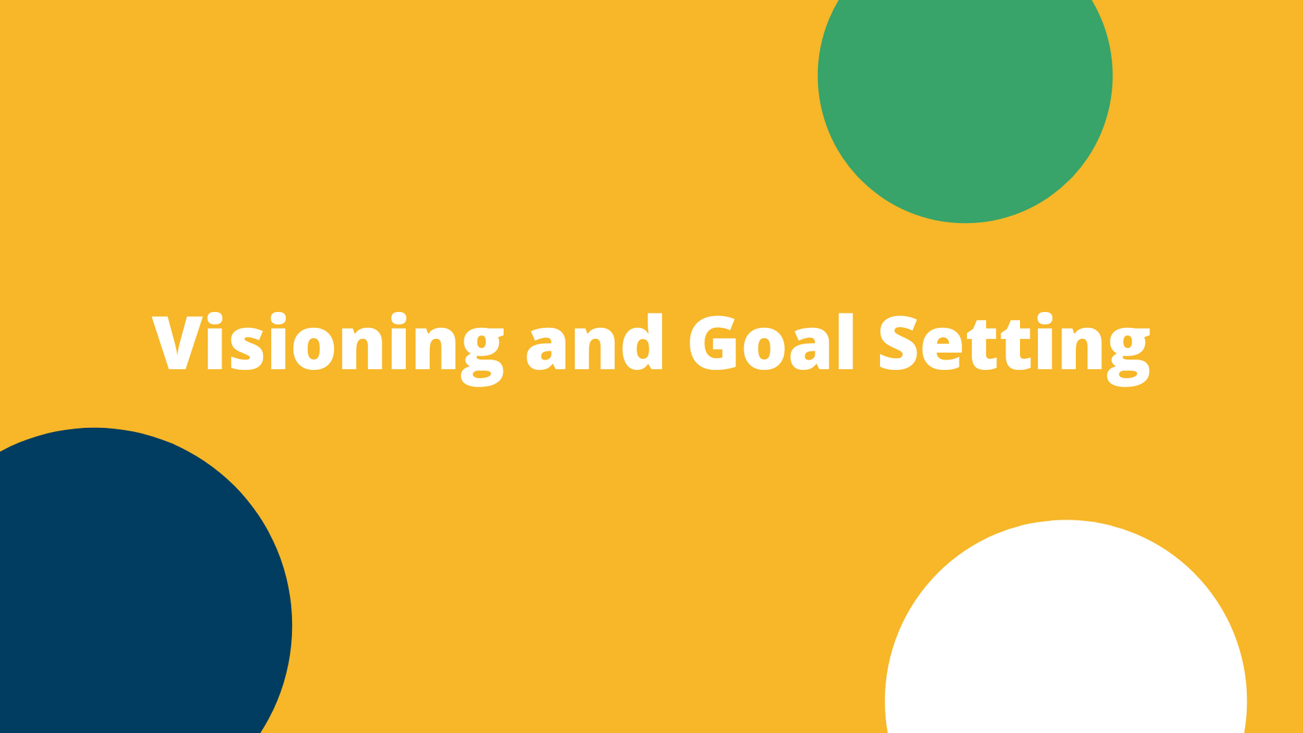 Virtual Visioning and Goal Setting (12/12/2020)